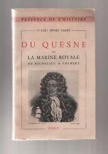 DU QUESNE ET LA MARINE ROYALE Lt HENRI CARRE SFELT 1950
