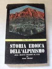 MICHEL A.  STORIA EROICA DELL'ALPINISMO ED.MASSIMO 1955
