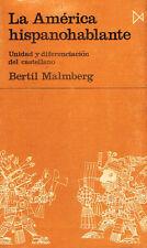 Bertil Malmberg La America Hispanohablante Unidad Diferenciacion Del Castellano
