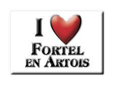 MAGNETS FRANCE - AQUITAINE AIMANT I LOVE FORTEL EN ARTOIS (PAS DE CALAIS)
