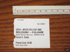 BOLOGNA FULHAM ENGLAND BIGLIETTO TICKET UEFA CUP 2002
