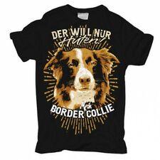 T-Shirt Border Collie der will nur hütenhund hunde dog dogs haustier zucht welpe