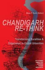 Chandigarh Re-Think: Transforming Ruralities & Edge(ness) in Global Urbanities (