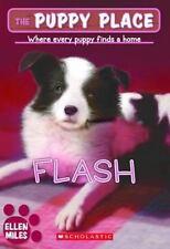 The Puppy Place #6: Flash [Jul 01, 2007] Miles, Ellen