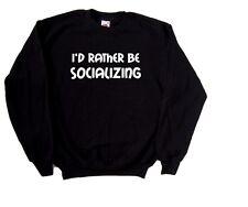 I'd Rather Be Socializing Sweatshirt