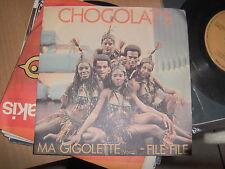 """7"""" CHOCOLAT'S  MA GIGOLETTE FILE FILE DAL PROGRAMMA TV NON STOP  MINT"""