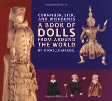 MICHELLE MARKELL - Cornhusk, Silk, and Wishbones : A Book of ** Brand New **