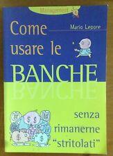 MARIO LEPORE COME USARE LE BANCHE ED. DEMETRA 2000