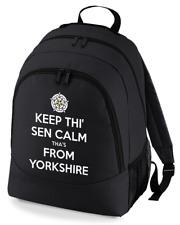 KEEP THI SEN CALM, THA'S  YORKSHIRE- Funny Keep Calm Style   rucksack bag