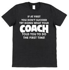 Si en primer lugar, no consiguen Gracioso entrenador de algodón camiseta equipo de fútbol americano deportes