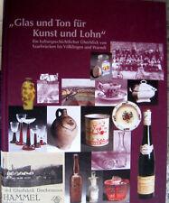 Glas  Ton für Kunst und Lohn Glashütten Steingut Saar Saarland gebunden 2001