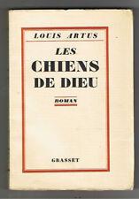 LES CHIENS DE DIEU LOUIS ARTUS  1928  1/56 ex velin