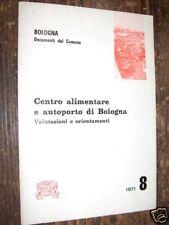 CENTRO ALIMENTARE E AUTOPORTO BOLOGNA COMUNE 1971 L2