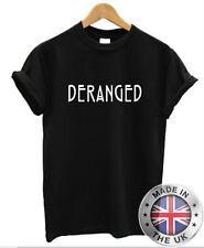 Deranged T Shirt S-XXL mens womens goth rock punk indie emo mad crazy insane