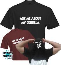 Ask me about my gorille-T shirt, face intérieure, drôle, insolite, cadeau de qualité NEUF