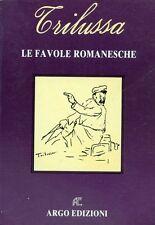"TRILUSSA "" LE FAVOLE ROMANESCHE """