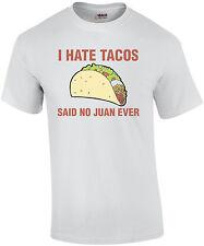 I Hate Tacos, Said No Juan Ever Shirt
