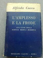L'AMPLESSO E LA FRODE - ALFREDO CUCCO - EDIZIONI CASINI 1961 (1° RISTAMPA)