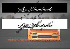 Low Standards Windshield Decal Car Sticker Banner Sun Visor Strip
