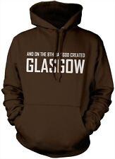 El octavo día Dios creó a Glasgow y Escocia Unisex Con Capucha Varios Colores
