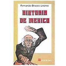 Historia de Mexico/History of Mexico: De la Epoca prehispanica a nuestros dias (