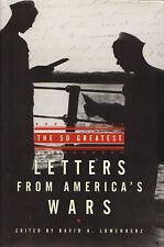 50 GREATEST LETTERS FROM AMERICA'S WARS by David Lowenherz 2002 HC