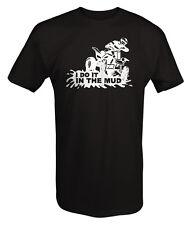 Tshirt -I Do it in the Mud 4x4 ATV 4 Wheeler Dirt Track
