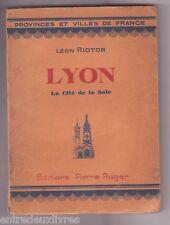 LYON la cité de la soie de Léon RIOTOR
