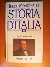 INDRO MONTANELLI STORIA D'ITALIA VOL 30 LA POLITICA DI CAVOUR FABBRI EDITORI