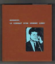 KENNEDY LE COMBAT D'UN HOMME LIBRE MICHEL BARLOW 1968