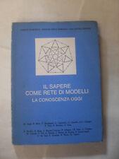 AAVV SAPERE COME RETE DI MODELLI  CONOSCENZA OGGI ED.EINAUDI 1981