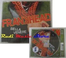 CD Singolo FRANK HEAD Bella venere SIGILLATO 2007 PROMO EU EDEL NO mc lp dvd S4
