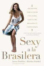 Sexy a la brasilera: Secretos para vivir una vida llena de b