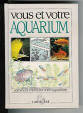 """Vous et votre aquarium  """" Comment l'entretenir """""""