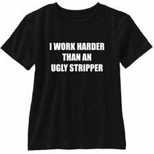 I Work Harder Than an Ugly Stripper Funny Short Sleeve T Shirt Gildan Tee
