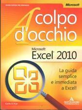 MICROSOFT EXCEL 2010  CURTIS D. FRYE MONDADORI 2010 A COLPO D'OCCHIO