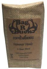 Bag R Buck Coffee Grinders Hammer Heads 3 Bean Blend 12oz Bag