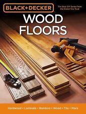 Black & Decker Wood Floors: Hardwood - Laminate - Bamboo - Wood Tile - and More,