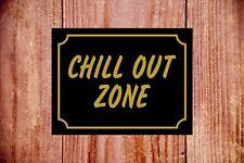 Chill out zone sign 9353 Aluminium/PVC/Sticker Novel Gift Idea