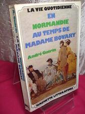 LA VIE QUOTIDIENNE EN NORMANDIE AU TEMPS DE MADAME BOVARY