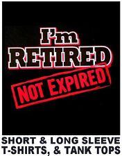 I'M RETIRED - NOT EXPIRED ! OLD SCHOOL RETIREMENT T-SHIRT XT18
