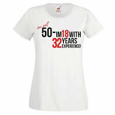 Femmes T-shirt Graphique - I'm not 50 - Im 18 Avec 32 An Experience