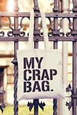 Il mio Crap Borsa Canvas Tote BAG SHOPPER Slogan divertente Regalo