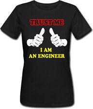 T-shirt donna Trust Me, I am an engineer. Idea regalo laurea, scegli il colore