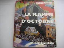 Russian Art Book La Flamme D'octobre Art & Revolution