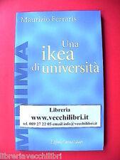 UNA IKEA DI UNIVERSITA' Maurizio Ferraris Raffaello Cortina Editore 2001 satira