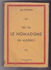 Ou Va Le Nomadisme En Algerie ? Léon Lehuraux  1948