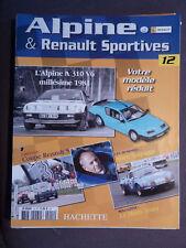 FASCICULE 12   ALPINE RENAULT SPORTIVES A310 V6 MILLESIME 1981