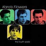 The Fourth World, Kara's Flowers, Very Good