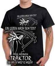 T-Shirt LEBEN NACH DEM TOD ? FASS MEINEN TRAKTOR AN Trecker Bauer Landwirt FUN